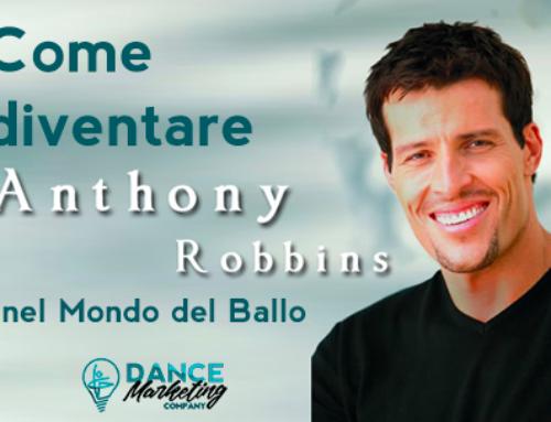 Vuoi diventare il nuovo Anthony Robbins nel Mondo del Ballo?