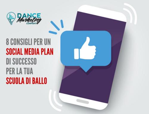 8 consigli per un Social Media Plan di successo per la tua Scuola di Ballo