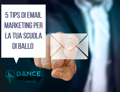 5 tips di email marketing per la tua Scuola di Ballo